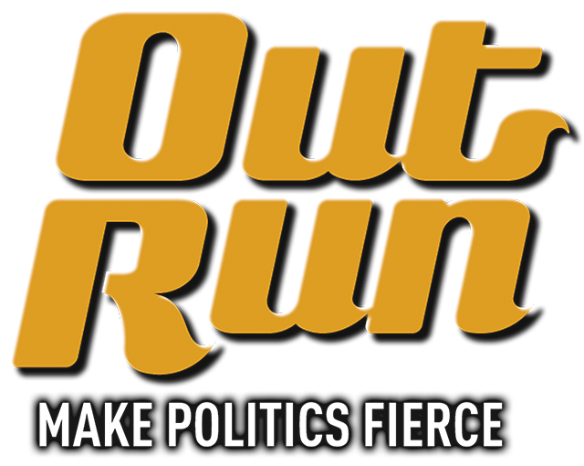 Out Run - Make Politics Fierce